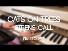 Embedded thumbnail for [Piano cover] Cats on Trees ✦ Sirens Call