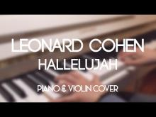 Embedded thumbnail for [Piano & violin cover] Leonard Cohen ✦ Hallelujah