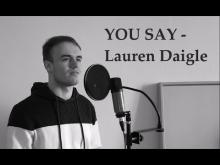 Embedded thumbnail for Morgan N - You Say , Lauren Daigle