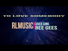 Embedded thumbnail for To Love Somebody