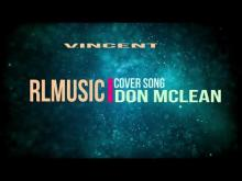 Embedded thumbnail for Vincent - Don McLean Cover by RLMusic 2018