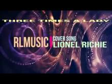 Embedded thumbnail for Three Times A Lady - Lionel Richie Cover by RLMusic 2018