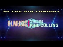 Embedded thumbnail for In The Air Tonight - Phil Collins Cover by RLMusic 2018